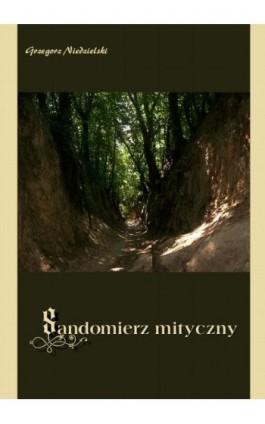 Sandomierz mityczny - Grzegorz Niedzielski - Ebook - 978-83-7950-074-1