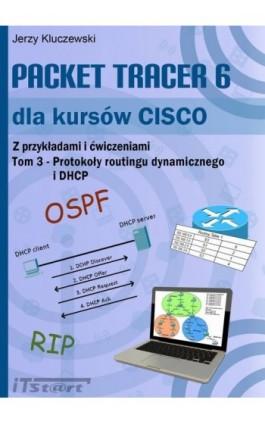 Packet Tracer 6 dla kursów CISCO TOM 3 - Jerzy Kluczewski - Ebook - 978-83-61173-91-5