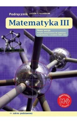 Matematyka III. Podręcznik. Zakres podstawowy - Małgorzata Dobrowolska - Ebook - 978-83-7420-408-8