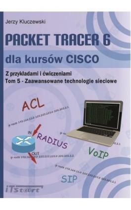 Packet Tracer 6 dla kursów CISCO TOM 5 - Zaawansowane technologie sieciowe - Jerzy Kluczewski - Ebook - 978-83-61173-99-1