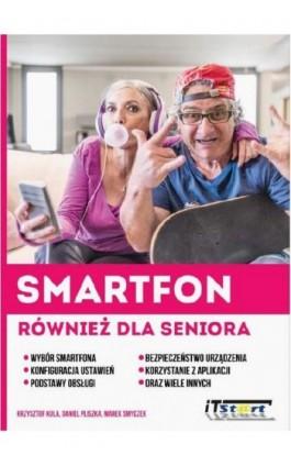 Smartfon również dla seniora - Krzysztof Kula - Ebook - 978-83-61173-95-3