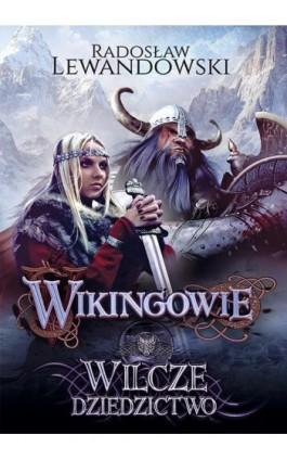Wikingowie. Wilcze dziedzictwo - Radosław Lewandowski - Ebook - 978-83-287-0279-0