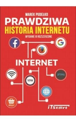 Prawdziwa Historia Internetu - wydanie III rozszerzone - Marek Pudełko - Ebook - 978-83-65645-03-6