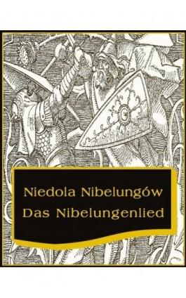 Niedola Nibelungów inaczej Pieśń o Nibelungach - Nieznany - Ebook - 978-83-7950-142-7