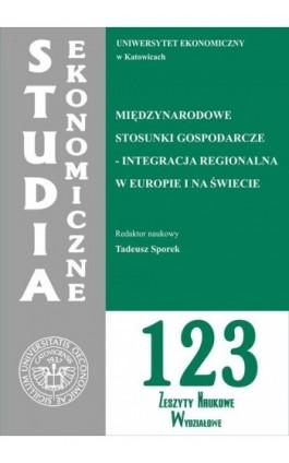 Międzynarodowe stosunki gospodarcze - integracja regionalna w Europie i na świecie. SE 123 - Ebook