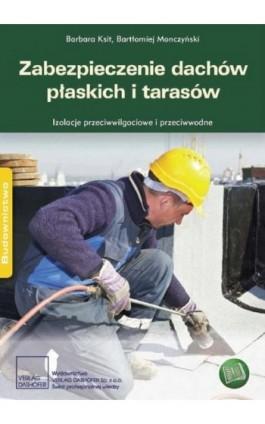 Zabezpieczenie dachów płaskich i tarasów. - Barbara Ksit - Ebook - 978-83-7537-150-5