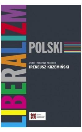 Liberalizm polski - Praca zbiorowa - Ebook - 978-83-63354-56-5