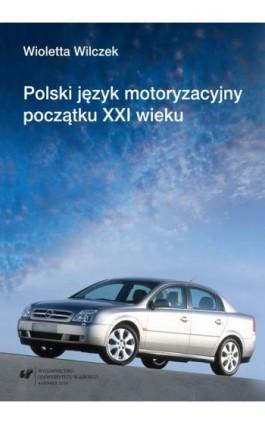 Polski język motoryzacyjny początku XXI wieku - Wioletta Wilczek - Ebook - 978-83-8012-887-3