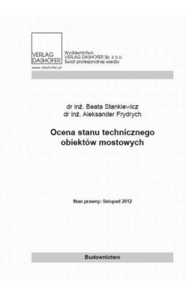 Ocena stanu technicznego obiektów mostowych - Beata Stankiewicz - Ebook - 978-83-7537-198-7