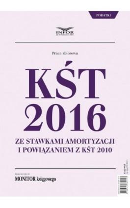 KŚT 2016 ze stawkami amortyzacji i powiązaniem z KŚT 2010 - Infor Pl - Ebook - 978-83-65789-29-7