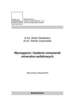 Wymagania i badania mieszanek mineralno asfaltowych - Beata Stankiewicz - Ebook - 978-83-7537-103-1
