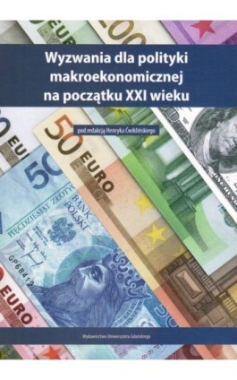 Wyzwania dla polityki makroekonomicznej na początku XXI wieku - Ebook - 978-83-7865-021-8