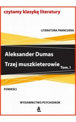 Trzej muszkieterowie tom I - Aleksander Dumas - Ebook - 978-83-7900-716-5