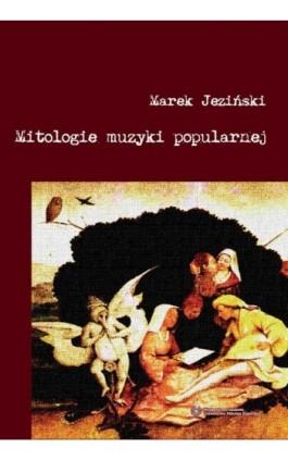 Mitologie muzyki popularnej - Marek Jeziński - Ebook - 978-83-231-3167-0