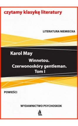 Winnetou. Czerwonoskóry gentleman. Tom I - Karol May - Ebook - 978-83-7900-798-1