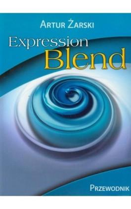 Expression Blend Przewodnik - Artur Żarski - Ebook - 978-83-7541-300-7