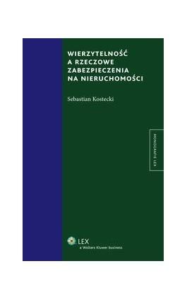 Wierzytelność a rzeczowe zabezpieczenia na nieruchomości - Sebastian Kostecki - Ebook - 978-83-264-7812-3