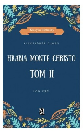 Hrabia Monte Christo. Tom II - Aleksander Dumas (ojciec) - Ebook - 978-83-8119-011-4