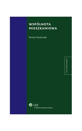 Wspólnota mieszkaniowa - Iwona Szymczak - Ebook - 978-83-264-7181-0