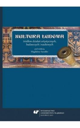 Kultura ludowa źródłem działań artystycznych, badawczych i naukowych - Ebook - 978-83-8012-694-7
