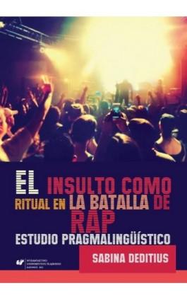 """El insulto como ritual en la """"Batalla de Rap"""" - Sabina Deditius - Ebook - 978-83-8012-510-0"""