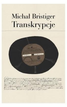 Transkrypcje. - Michał Bristiger - Ebook - 978-83-7453-204-4