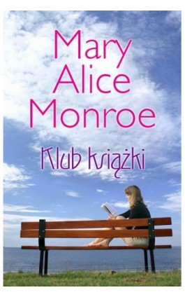 Klub Książki - Mary Alice Monroe - Ebook - 978-83-276-0124-7