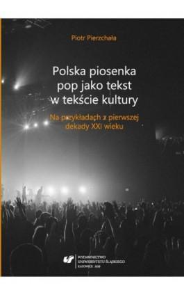 Polska piosenka pop jako tekst w tekście kultury - Piotr Pierzchała - Ebook - 978-83-8012-905-4