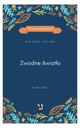 Zwodne światło - Rudyard Kipling - Ebook - 978-83-8119-081-7