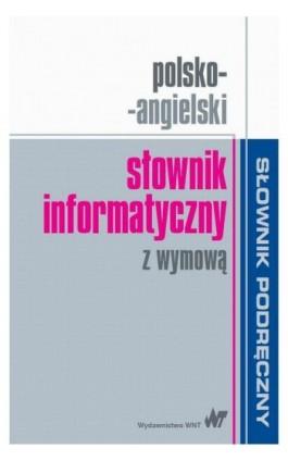 Polsko-angielski słownik informatyczny z wymową - Ebook - 978-83-01-18590-9