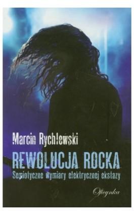 Rewolucja rocka - Marcin Rychlewski - Ebook - 978-83-62465-40-8