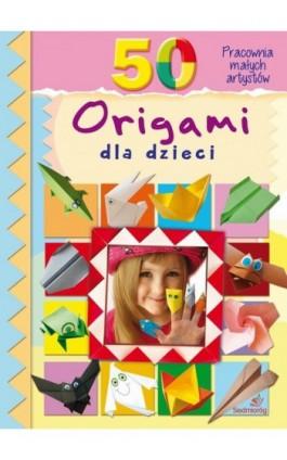 50 origami dla dzieci - Marcelina Grabowska-Piątek - Ebook - 978-83-7791-540-0