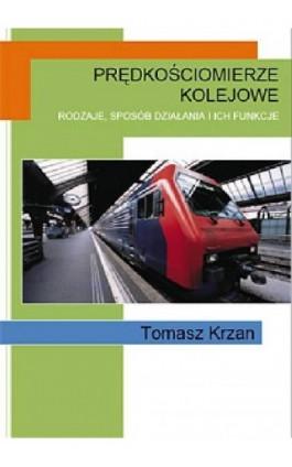 Prędkościomierze kolejowe - Tomasz Krzan - Ebook - 978-83-61184-08-9