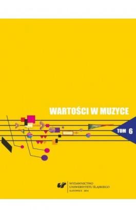 Wartości w muzyce. T. 6: Muzyka współczesna - teatr - media - Ebook - 978-83-8012-211-6