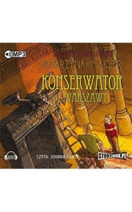 Tajemnice starego pałacu Konserwator z Warszawy Tom 3 - Katarzyna Majgier - Audiobook - 978-83-7927-889-3