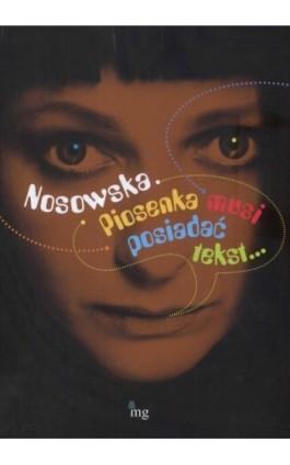 Nosowska. Piosenka musi posiadać tekst - Praca zbiorowa - Ebook - 978-83-7779-106-6