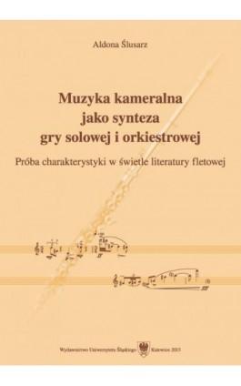 Muzyka kameralna jako synteza gry solowej i orkiestrowej - Aldona Ślusarz - Ebook - 978-83-8012-020-4