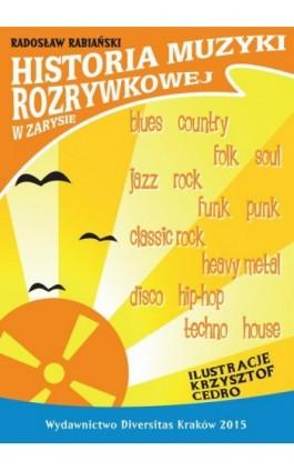 Historia muzyki rozrywkowej w zarysie - Radosław Rabiański - Ebook - 978-83-7803-000-3