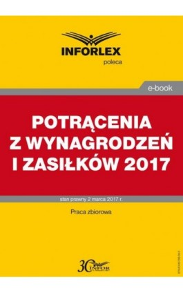 POTRĄCENIA Z WYNAGRODZEŃ I ZASIŁKÓW po zmianie przepisów w 2017 r. - Dorota Brzeszczak-Zagrodzka - Ebook - 978-83-65789-00-6