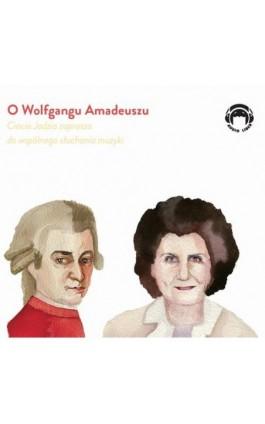 O Wolfgangu Amadeuszu - Ciocia Jadzia zaprasza do wspólnego słuchania muzyki - Jadwiga Mackiewicz - Audiobook - 978-83-60946-62-6