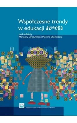 Współczesne trendy w edukacji dziecka - Ebook - 978-83-65038-15-9