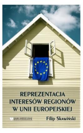Reprezentacja Interesów Regionów w Unii Europejskiej - Filip Skawiński - Ebook - 978-83-89607-48-5