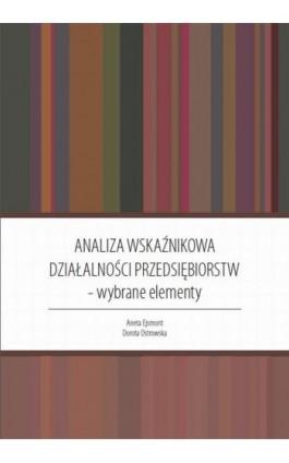 Analiza wskaźnikowa działalności przedsiębiorstw : wybrane elementy - Dorota Ostrowska - Ebook - 978-83-928525-3-7