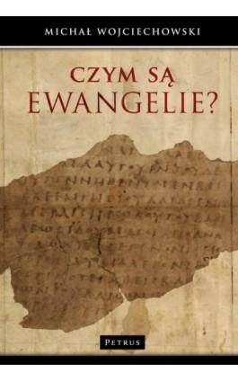 Czym są Ewangelie? - Michał Wojciechowski - Ebook - 978-83-7720-280-7