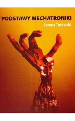 Podstawy mechatroniki - Janusz Turowski - Ebook - 978-83-7405-542-0