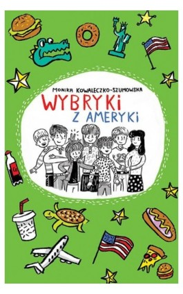Wybryki z Ameryki - Monika Kowaleczko-Szumowska - Ebook - 978-83-7551-492-6