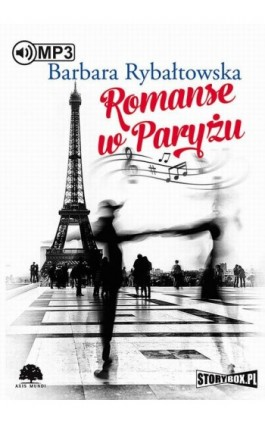 Romanse w Paryżu - Barbara Rybałtowska - Audiobook - 978-83-7927-598-4