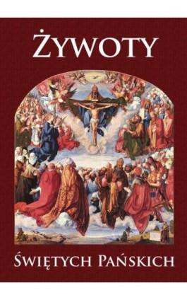 Żywoty Świętych Pańskich - Hugo Hoever - Ebook - 978-83-618-6451-6