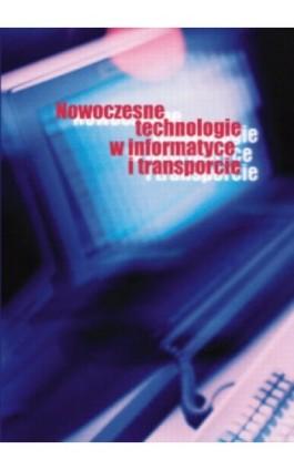 Nowoczesne technologie w informatyce i transporcie - Ebook - 978-83-7405-572-7