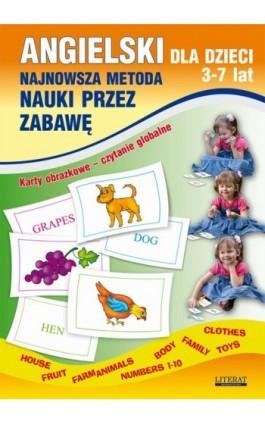 Angielski dla dzieci 3-7 lat. Najnowsza metoda nauki przez zabawę. Karty obrazkowe – czytanie globalne - Katarzyna Piechocka-Empel - Ebook - 978-83-7898-386-6